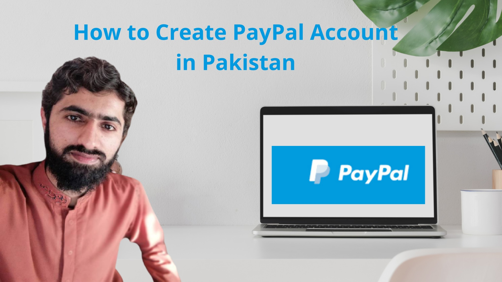 How to Create PayPal Account in Pakistan