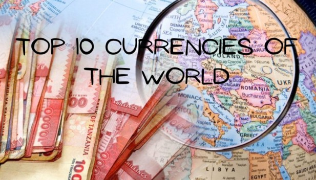 Top 10 Currencies of the World